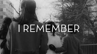 Jon Hopkins - I Remember