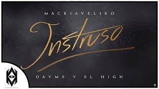 Dayme Y El High Ft Mackie - Intruso (Too Fly)