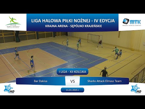 I Liga - XII Kolejka: Bar Dakisa - Sharks Attack Elmasz Team 7:3, 11.01.2015 r.