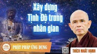 Xây Dựng Tịnh Độ Trong Nhân Gian - Thiền Sư Thích Nhất Hạnh