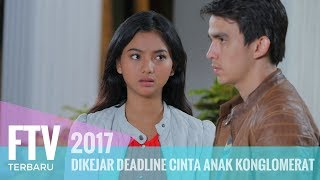 Video FTV Chris Laurent & Glenca Shysara - DIKEJAR DEADLINE CINTA ANAK KONGLOMERAT MP3, 3GP, MP4, WEBM, AVI, FLV Oktober 2018