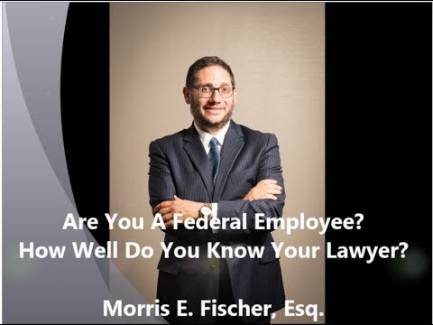 Are You A Federal Employee? / How Well Do You Know Your Lawyer