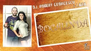 Dj Robert Georgescu&Lara - Bocalinda (Official New Single)
