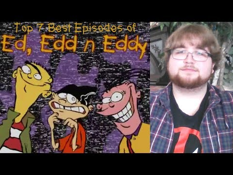 Top 7 Best Episodes of Ed, Edd n' Eddy - 7HF Super