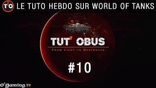 Tut'Obus #10 - Le tuto hebdo sur World of Tanks : Petites astuces