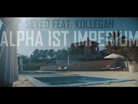 Seyed feat. Kollegah - Alpha ist Imperium Video