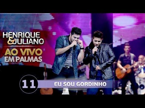 Eu Sou Gordinho – Henrique e Juliano (Vídeo do DVD)