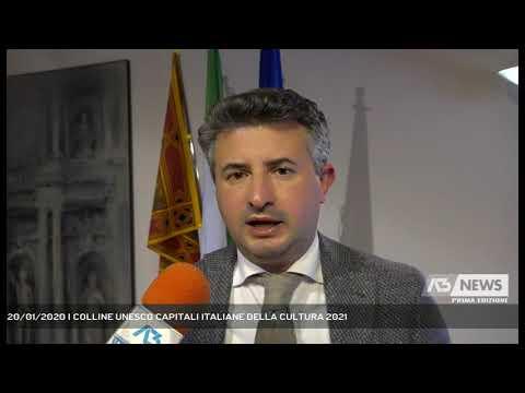 20/01/2020 | COLLINE UNESCO CAPITALI ITALIANE DELLA CULTURA 2021