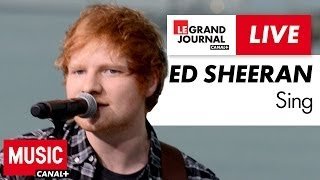Ed Sheeran - Sing - Live du Grand Journal