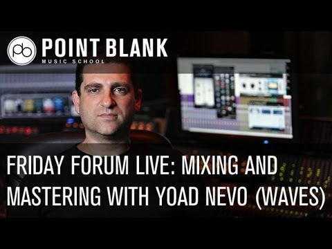 Mixing and Product Development: Friday Forum Live with Yoad Nevo (Waves Audio) – 01.03.13