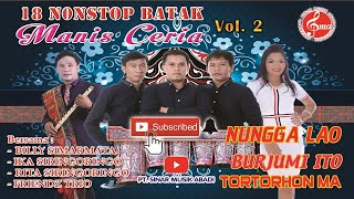 Video 18 NONSTOP Batak Manis Ceria Vol. 2 MP3, 3GP, MP4, WEBM, AVI, FLV Juni 2018