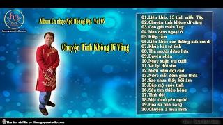 Album Vol 05  Chuyện Tình Không Dĩ Vãng  Ngô Hoàng Đạt