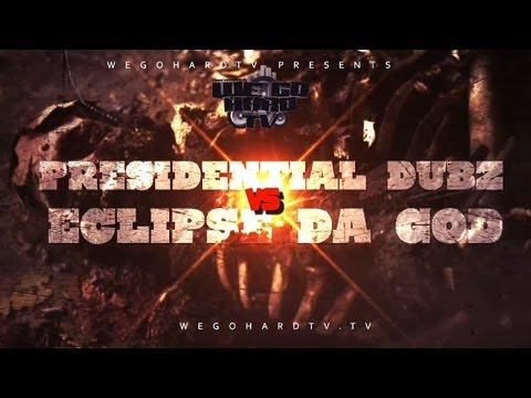 B.CITY / WEGOHARDTV PRESENTS | ECLIPSE DA GOD VS PRESIDENTIAL DUBZ