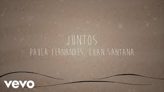 paula-fernandes-luan-santana-juntos-lyric-video-