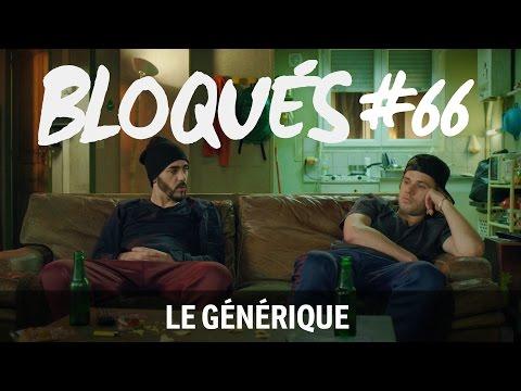 Bloqués #66 - Le générique