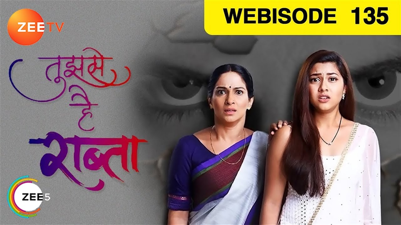 Tujhse Hai Raabta | Ep 135 | Feb 26, 2019 | Webisode | Zee TV