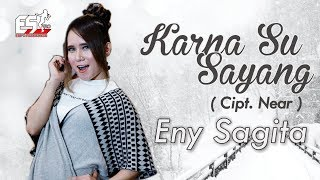 Video Eny Sagita - Karna Su Sayang [OFFICIAL] MP3, 3GP, MP4, WEBM, AVI, FLV Mei 2019
