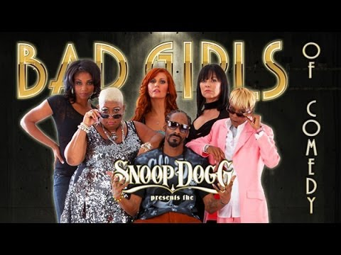 Snoop Dogg Presents The Bad Girls Of Comedy - Trailer