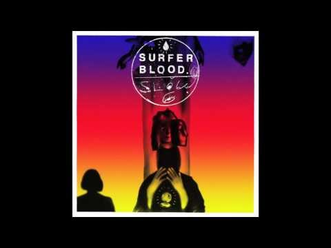 Surfer Blood - Slow Six [Official Audio]