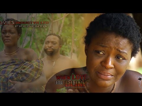 When Love is Blind (Official Trailer) - 2018 Latest Nigerian Nollywood Movies