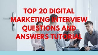 Top 20 Digital Marketing Interview Questions and Answers