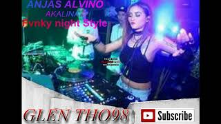 AKALINA ANJAS ALVINO (FVNKY NIGHT STYLE)