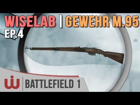 Le Wiselab : Le Gewehr M.95 au Microscope - Battlefield 1