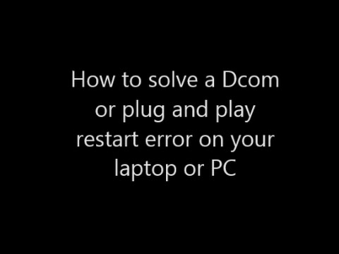 How to solve Dcom or Plug and play restart error on your laptop or PC