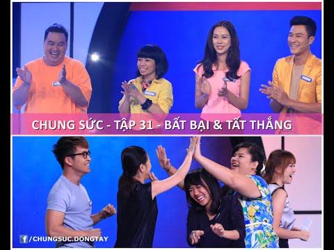 CHUNG SỨC 2015 - TẬP 31 - BẤT BẠI & TẤT THẮNG - MC Trường Giang & Hari Won (04/8/2015)