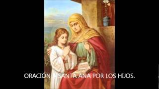 Video ORACIÓN A SANTA ANA POR LOS HIJOS MP3, 3GP, MP4, WEBM, AVI, FLV Desember 2018