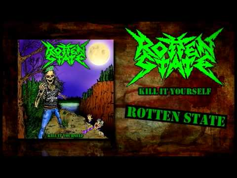 Rotten State - Rotten State [Kill It Yourself]