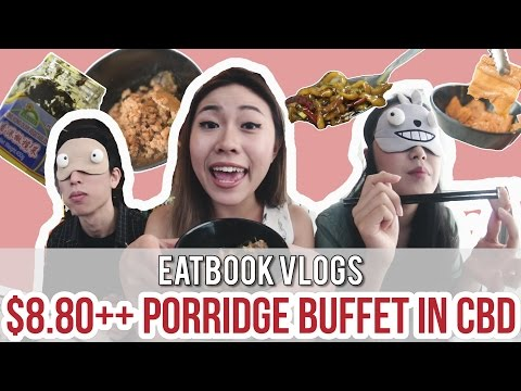 iSTEAMBOAT - $8.80++ PORRIDGE BUFFET IN CBD | Eatbook Vlogs | EP 12