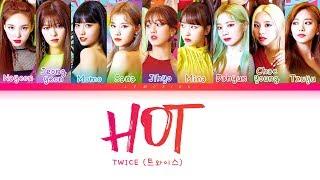 Video TWICE - HOT (트와이스 - HOT) [Color Coded Lyrics/Han/Rom/Eng/가사] MP3, 3GP, MP4, WEBM, AVI, FLV Agustus 2019