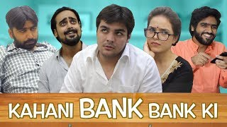 Video Kahani BANK BANK Ki | Ft. Ashish Chanchlani MP3, 3GP, MP4, WEBM, AVI, FLV Januari 2019