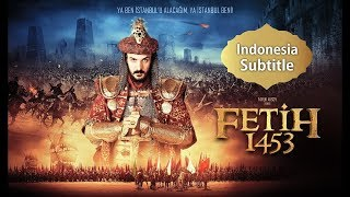 Video Fetih 1453 - Sultan Muhammad Al Fatih Subtitle Indonesia MP3, 3GP, MP4, WEBM, AVI, FLV Maret 2019