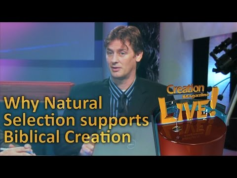 How natural selection supports a recent creation — Creation Magazine LIVE! (2-02)