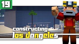 Constructing Los Dangeles: Season 2 - Episode 19! (Liberty Tower!)