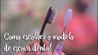 Como escolher o modelo de escova dental
