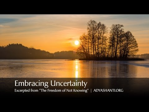 Adyashanti: Welcoming Uncertainty as a Way of Life