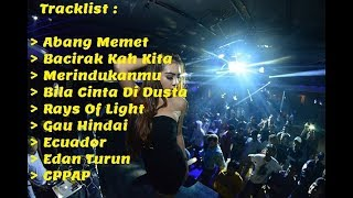 Dayak Dut House Remix Abang Memet & Bacirak Kah Kita Vs Indo Top Mix 2018