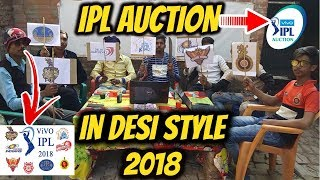 IPL Auction In Desi Style 2018
