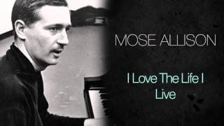 <b>Mose Allison</b>  I Love The Life I Live