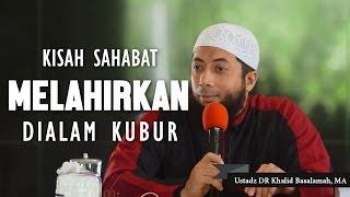 Video Kisah melahirkan didalam kubur, Ustadz DR Khalid Basalamah, MA MP3, 3GP, MP4, WEBM, AVI, FLV Februari 2018