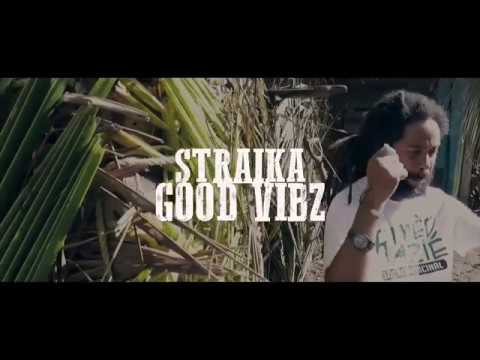 Straïka d - Good vibz