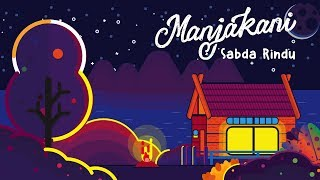 Video Manjakani - Sabda Rindu (Official Lyric Video) MP3, 3GP, MP4, WEBM, AVI, FLV Januari 2019