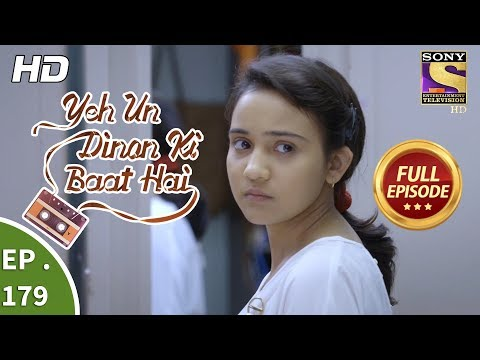 Yeh Un Dinon Ki Baat Hai - Ep 179 - Full Episode - 11th May, 2018