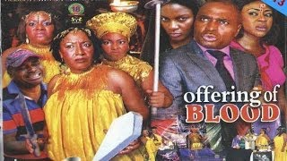 Offering of Blood Nigerian Movie [Part 1] - A Family Drama
