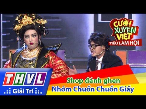 Cười xuyên Việt Tiếu lâm hội Tập 8: Shop đánh ghen - Nhóm Chuồn Chuồn Giấy