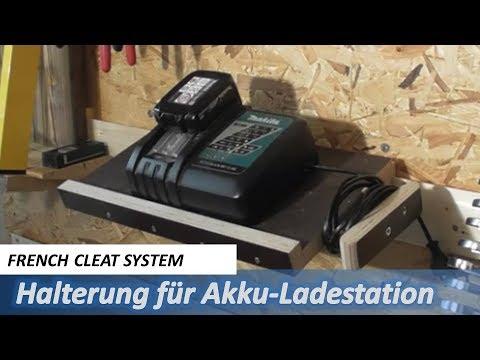 French Cleat System - Halterung für die Akku Ladestation - Ordnung in der Werkstatt