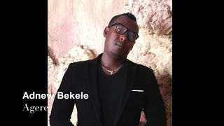 Adnew Bekele - Hagera (Officiall Audio Video) New Ethiopian Music 2015